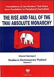 Rise and Fall of the Thai Absolute Monarchy/Aufgang und Untergang der Monarchie in Thailand: Text auf Englisch - Chaiyan Rajchagool