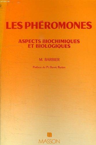 Les phéromones: Aspects biochimiques et biologiques
