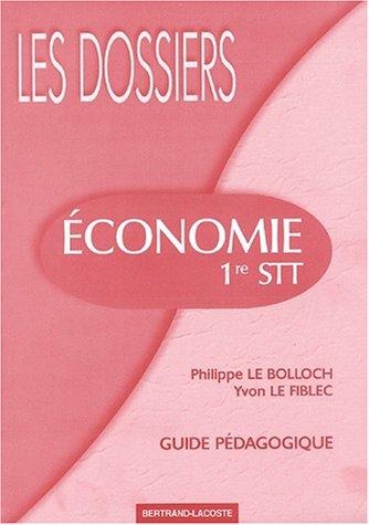 Economie 1ère STT. Guide pédagogique