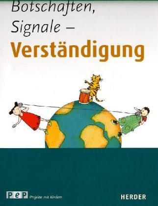 Botschaften, Signale, Verständigung (PeP Projekte entwickeln für die Praxis)
