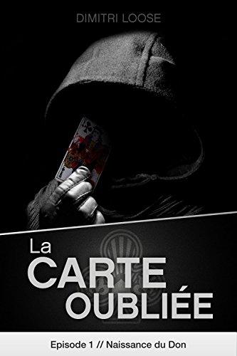 Lire en ligne La Carte Oubliée - Episode 1: Naissance du Don pdf