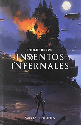 Inventos infernales (Mortal Engines 3) (Máquinas mortales) por Philip Reeve