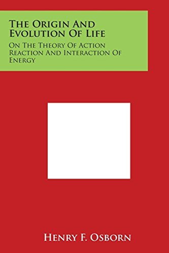 the-origin-and-evolution-of-life-on-the-theory-of-action-reaction-and-interaction-of-energy