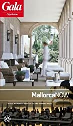 Mallorca NOW, GALA City Guide. Hotels / Restaurants / Nightlife / Culture / Shopping / Beauty