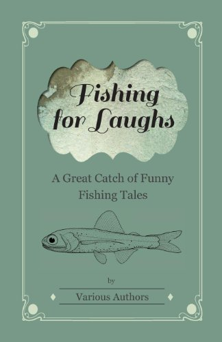 Fishing for Laughs - A Great Catch of Funny Fishing Tales by Various (2011-04-28)