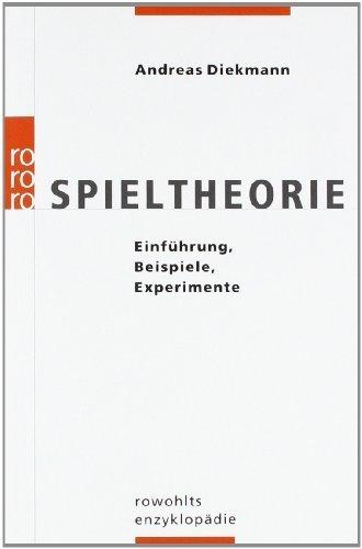 Spieltheorie: Einf?hrung, Beispiele, Experimente by Andreas Diekmann(2013-08-01)
