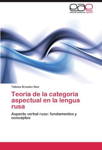 Teoria de La Categoria Aspectual En La Lengua Rusa por Tatiana Drosdov D. Ez
