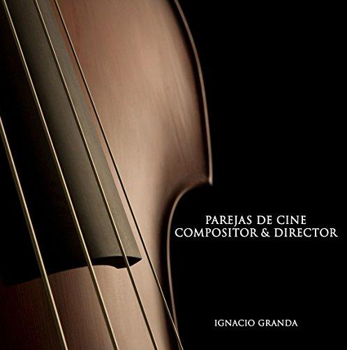 Parejas de Cine: Compositor & Director por Ignacio Granda Ordóñez