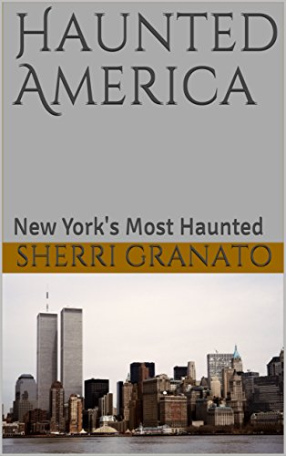 Haunted America: New York's Most Haunted (English Edition)