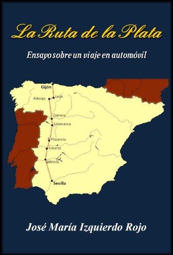 La Ruta de la Plata por José María Izquierdo Rojo