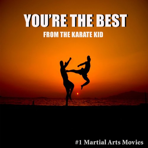 You're The Best (from The Karate Kid) - The Karate Soundtrack Kid