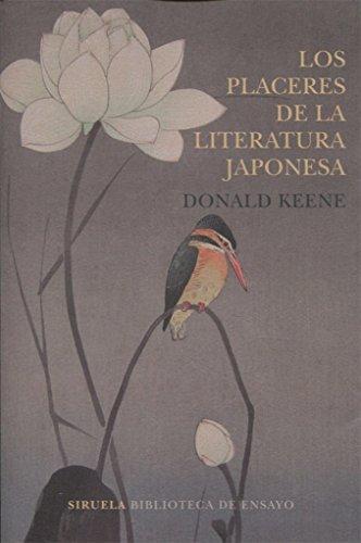 Los placeres de la literatura japonesa (Biblioteca de Ensayo / Serie mayor) por Donald Keene