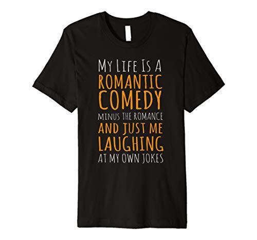 My Life ist ein romantischen Komödie Minus die Romantik T-shirt