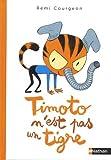 """Afficher """"Le monde selon Timoto<br /> Timoto n'est pas un tigre"""""""