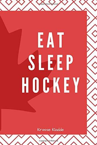 Eat Sleep Hockey: Notizbuch mit Softcover - 120 Seiten 6x9in. (ca. Din A5) |ideal als Tagebuch, bullet journal, Protokoll, für Notizen aus Schule und - Eishockey Fan Kostüm