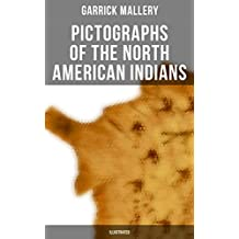 Pictographs of the North American Indians (Illustrated) (English Edition)