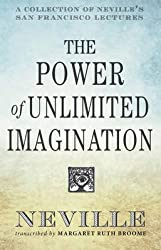 [(The Power of Unlimited Imagination : A Collection of Neville's Most Dynamic Lectures)] [By (author) Neville Goddard ] published on (April, 2015)