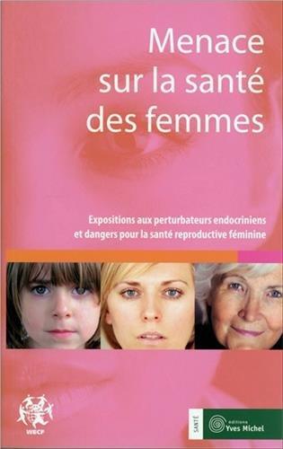 Menace sur la santé des femmes : Expositions aux perturbateurs endocriniens et dangers pour la santé reproductive féminine