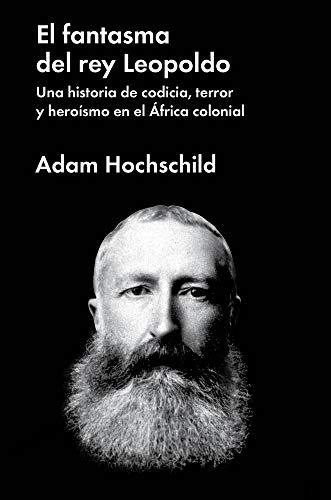 EL FANTASMA DEL REY LEOPOLDO (Ensayo General) por Adam Hochschild