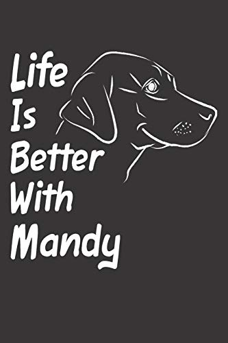Life Is Better With Mandy: Blank Dotted Female Dog Name Personalized & Customized Labrador Notebook Journal for Women, Men & Kids. Chocolate, Yellow & ... & Christmas Gift for Dog Lover & Owner. (Teen Mom-shirt)