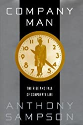 Company Man:: The Rise and Fall of Corporate Life by Anthony Sampson (1995-09-26)