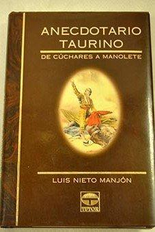 Anecdotario Taurino por Luis Nieto Manjon