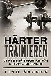 Härter Trainieren: 25 Intensitätstechniken für ein härteres Training (Above and Beyond Fitness)