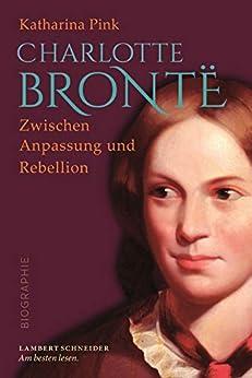Charlotte Brontë: Zwischen Anpassung und Rebellion