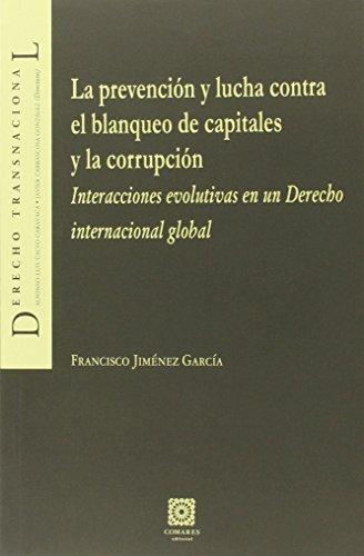 Prevención y lucha contra el blanqueo de capitales y la corrupción,La (Derecho Transnacional) por Francisco Jimenez Garcia