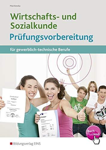 Wirtschafts- und Sozialkunde: Prüfungsvorbereitung für gewerblich-technische Berufe