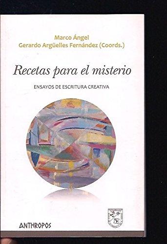 Recetas para el misterio: ensayos de escritura creativa (Autores, Textos y Temas. Literatura)