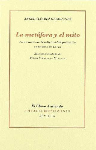 La Metáfora y El Mito (El Clavo Ardiendo) por Pedro Álvarez de Miranda
