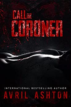 Call the Coroner by [Ashton, Avril]