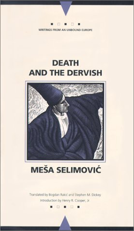 Death and the Dervish (Writings from an Unbound Europe)
