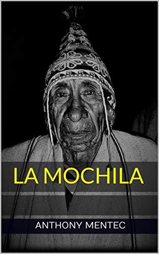 Couverture du livre La Mochila - Voyage De Mexico à Buenos Aires