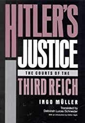 Hitler's Justice: Courts of the Third Reich by Ingo Muller (1991-03-27)