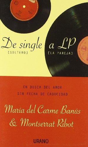 De single a LP : en busca del amor sin fecha de caducidad por María del Carme;Ribot Badosa, Montserrat Banús Villarroya