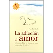 La Adiccion Al Amor/ Facing Love Addiction (Spanish Edition) by Pia Mellody (2006-07-07)