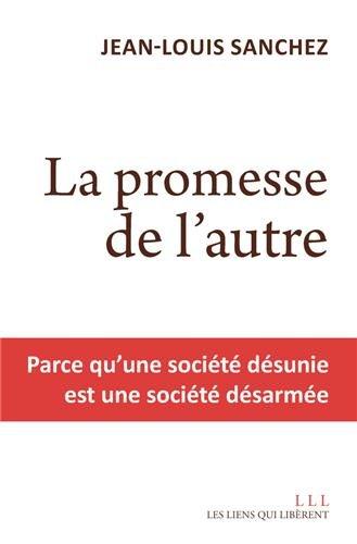 La promesse de l'autre par Jean-Louis Sanchez