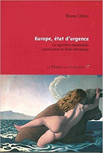 Europe, état d'urgence : La régression natio...