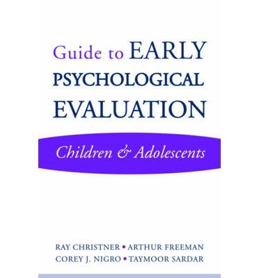 [(Guide to Early Psychological Evaluation: Children and Adolescents)] [Author: Ray W. Christner] published on (November, 2010)