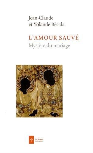 L'Amour Sauvé: Mystère du Mariage par Yolande Besida
