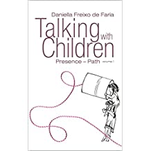 talking with Children: Presence - Path (English Edition)