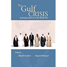The Gulf Crisis: Reshaping Alliances in the Middle East (English Edition)