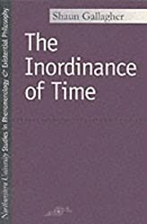 The Inordinance of Time (Studies in Phenomenology and Existential Philosophy)