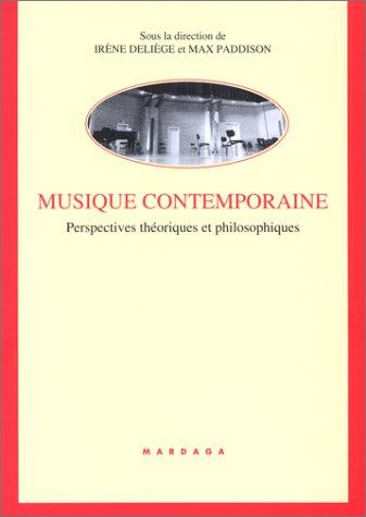 Musique contemporaine. Perspectives théoriques et philosophiques