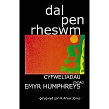 Dal Pen Rheswm: Cyfweliadau Gydag Emyr Humphreys