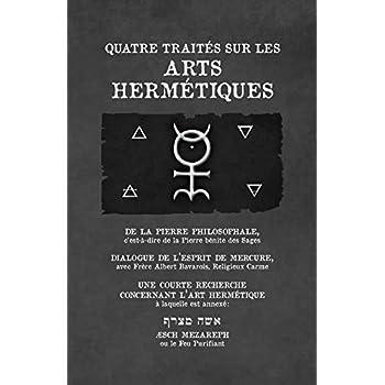 Quatre Traités sur les Arts Hermétiques