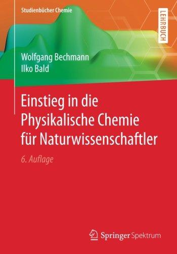 Einstieg in die Physikalische Chemie für Naturwissenschaftler (Studienbücher Chemie)