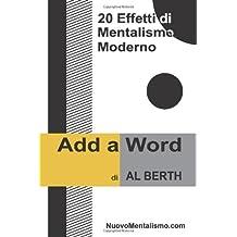 Add A Word - 20 Effetti di Mentalismo Moderno